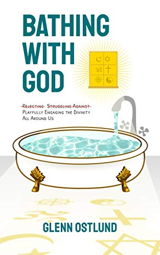 Almost Awakened: 054: Glenn Ostlund – Bathing With God